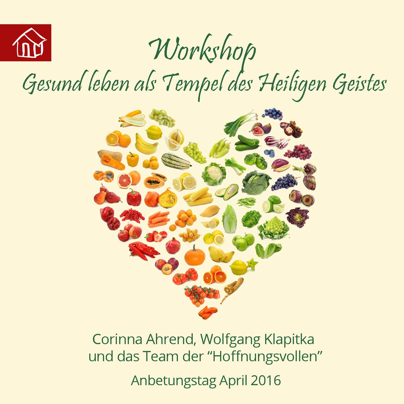 Gesund leben als Tempel des Heiligen Geistes (Anbetungstag April 2016)